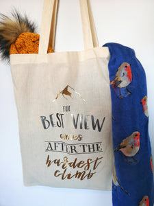 'The best view comes after the hardest climb' Tote Bag