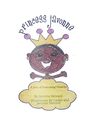 Princess Javonne: A Story of Overcoming Obstacles Book (Paperback)