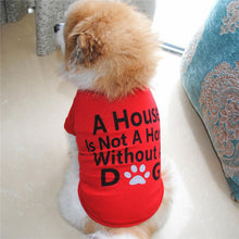 "Load image into Gallery viewer, Doggie T Shirt  ""A House is Not a Home without a Dog"""