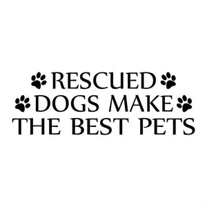 "Decal ""Rescued Dogs Make the Best Pets"""