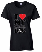 "Load image into Gallery viewer, Woman's Tee ""I Love My Rescue Dog"""