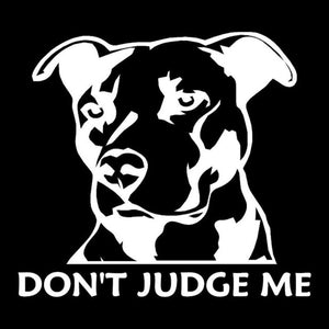 "Vinyl Decal/Sticker  Pit Bull ""Don't Judge Me"""