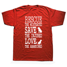 "Load image into Gallery viewer, T Shirt  ""Rescue the Mistreated, Save the Injured, Love the Abandoned"""