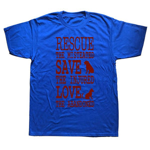 "T Shirt  ""Rescue the Mistreated, Save the Injured, Love the Abandoned"""