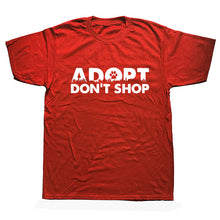 "Load image into Gallery viewer, ""Adopt Don't Shop"" Tee"