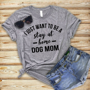 "Short Sleeve Cotton T-Shirt ""Stay at Home Dog Mom"""