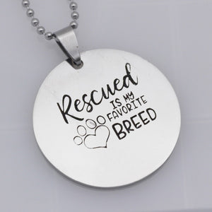 "Pendant Necklace with Tag ""Rescued is My Favorite Breed"""