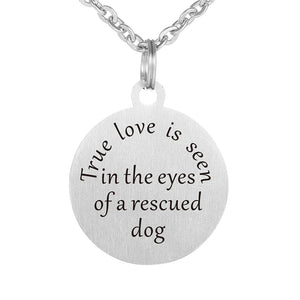 Stainless Steel True Love Is Seen In The Eyes of A rescued Dog Jewelry Pendant Necklace