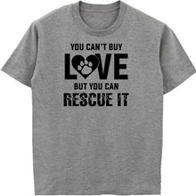 Load image into Gallery viewer, Summer Fashion Men T-shirt You Can't Buy Love But You Can Rescue It Dog Cute Mens Cotton T-Shirt Hip Hop Tees Tops Streetwear