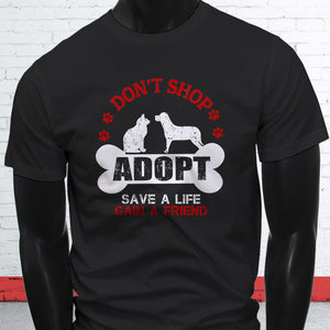 "Men's T Shirt ""Save A Life Gain A Friend"""