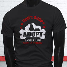 "Load image into Gallery viewer, Men's T Shirt ""Save A Life Gain A Friend"""