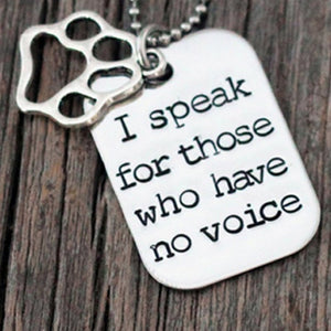 "Dog Tag Style Charm Pendant Necklace ""I Speak For Those Who Have No Voice"""
