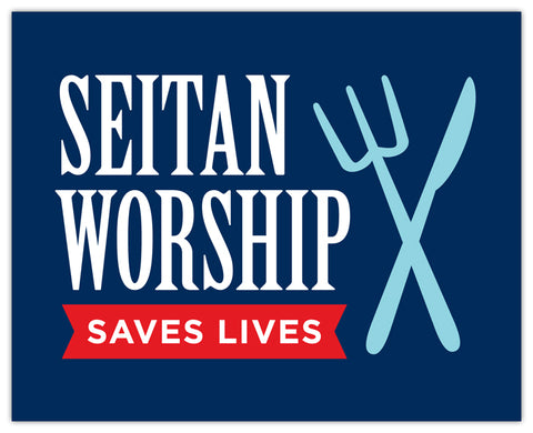 SEITAN WORSHIP SAVES LIVES