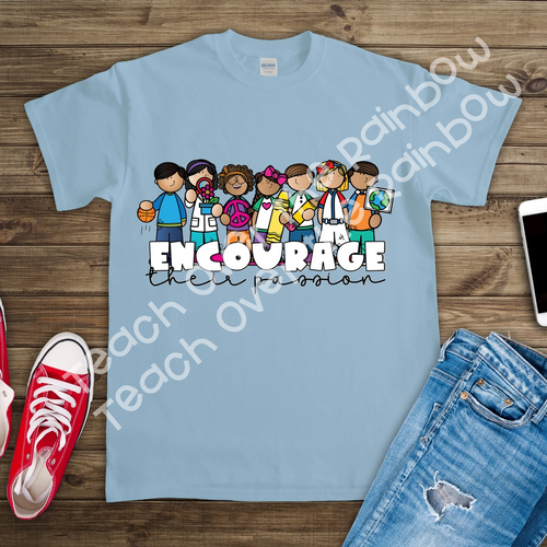 Encourage Their Passion! Tee