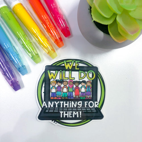 We Will Do Anything Sticker