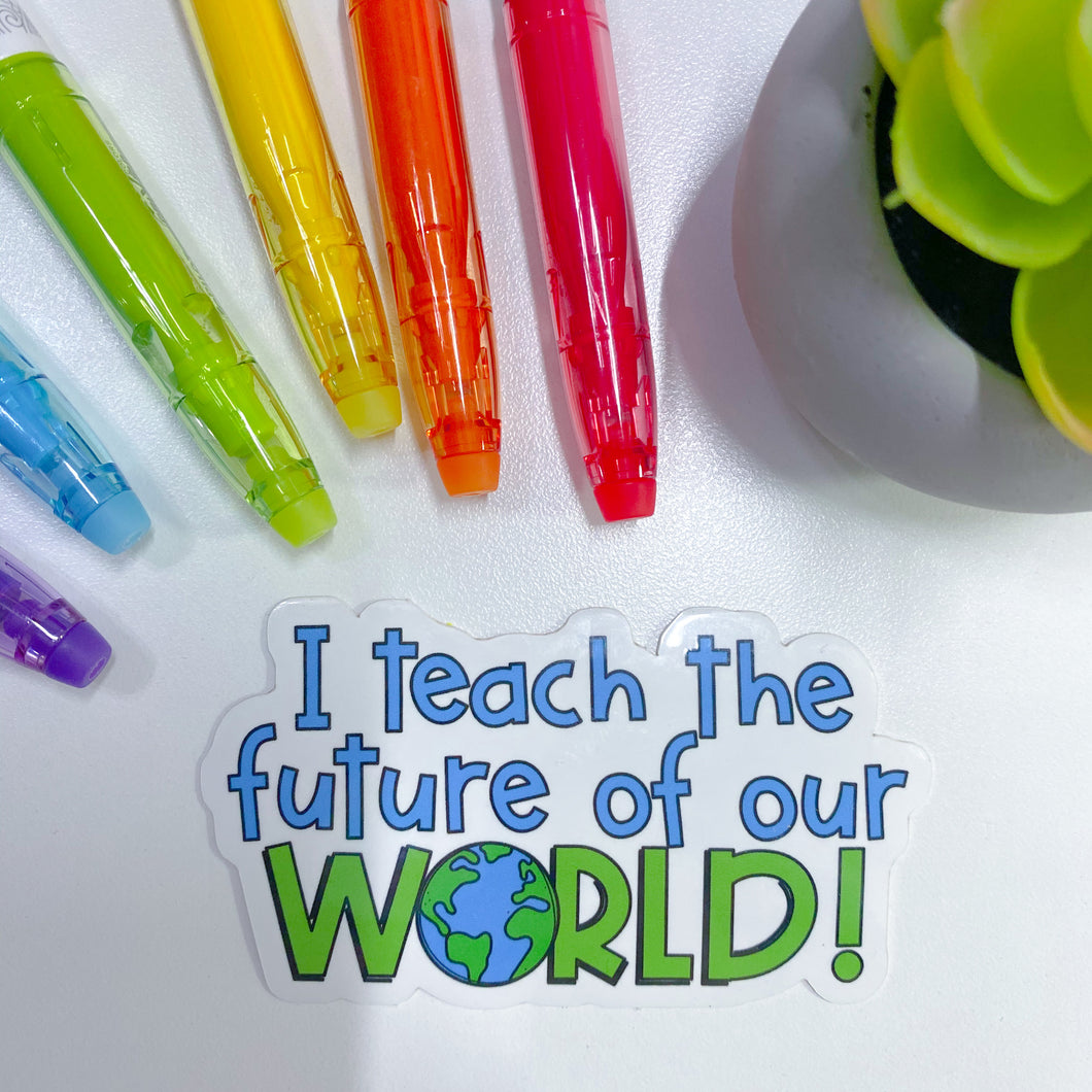 I Teach the Future! Sticker