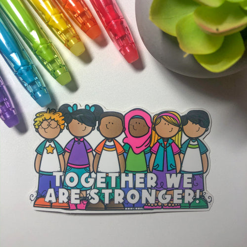 Together We Are Stronger! Sticker