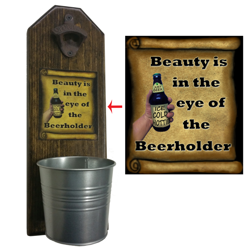 Beauty is in the Eye of the Beerholder Bottle Opener - These well-made, handcrafted old fashion bottle openers make the perfect gift for home brewers, local craft beer makers, mini bars, house warming or retirements, Groomsmen Gifts, or anyone who opens bottles! Just pop the tops and let them fall. The nice wide bucket will catch and securely hold them in place. Just give it a twist to empty! - Pike Creek Boutique