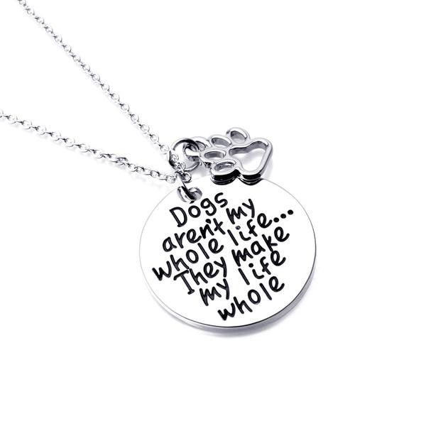 Dogs Aren't My Whole Life... They Make My Life Whole Necklace - Pike Creek Boutique