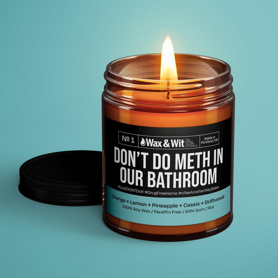 Soy Candle - Don't Do Meth In Our Bathroom - iQ Natural