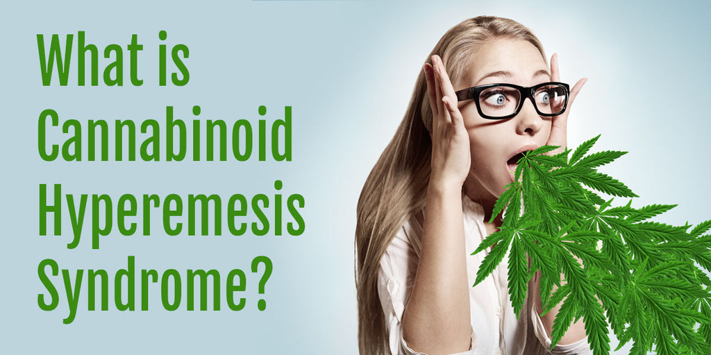 What on earth is Cannabinoid Hyperemesis Syndrome?