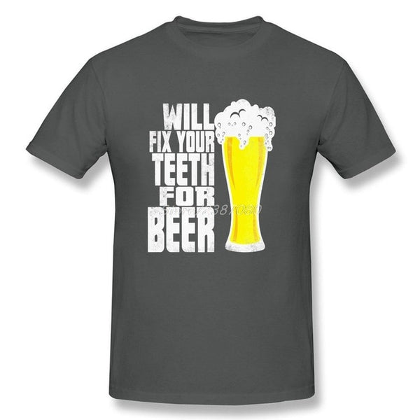 Will Fix Your Teeth For Beer Print T-shirt - Dental Desire.com