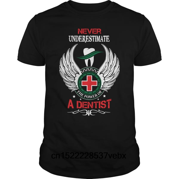 Never Underestimate A Dentist T-shirt - Dental Desire.com