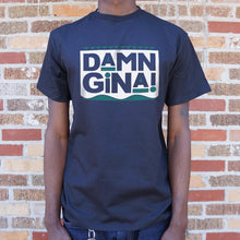 Load image into Gallery viewer, Damn Gina T-Shirt (Mens)