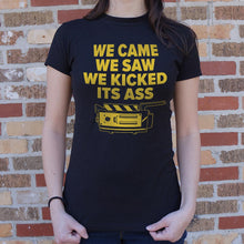 Load image into Gallery viewer, We Came We Saw We Kicked Its Ass T-Shirt (Ladies)