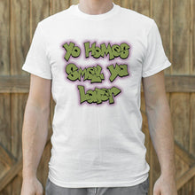 Load image into Gallery viewer, Yo Homes Smell Ya Later T-Shirt (Mens)