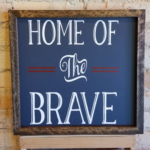 "Wooden ""Home of the Brave"" Sign"