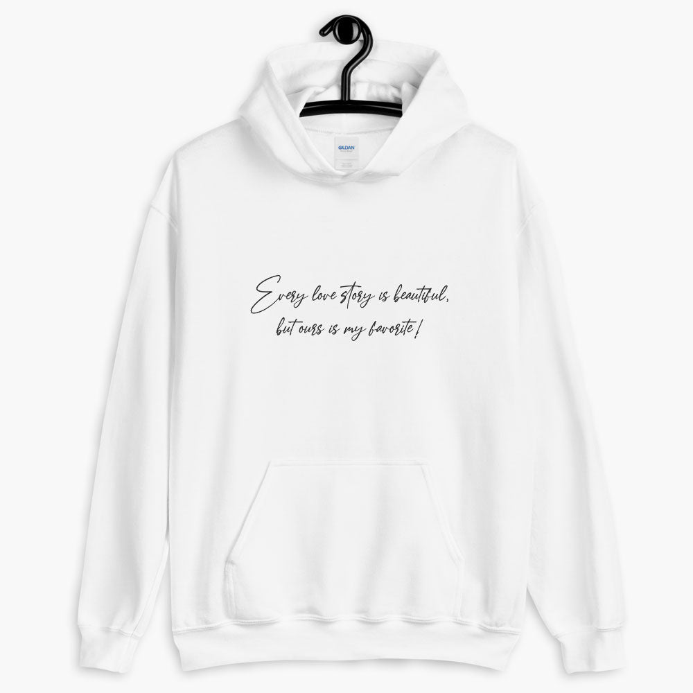 favorite love story hoodie, printed text hoodie, white color, love quotes collection, online gift store, cute love gifts