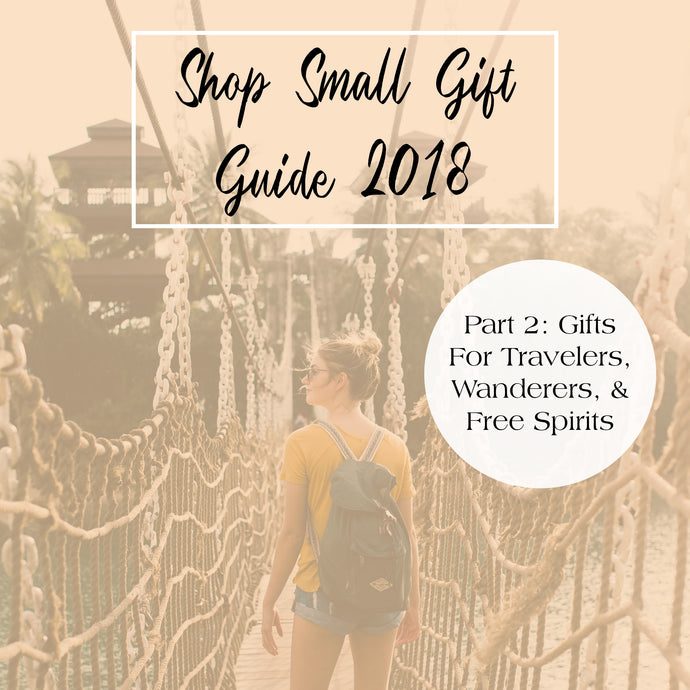 Shop-Small Gift Guide Part 2: Gifts for Travelers, Road Trippers & Free Spirits