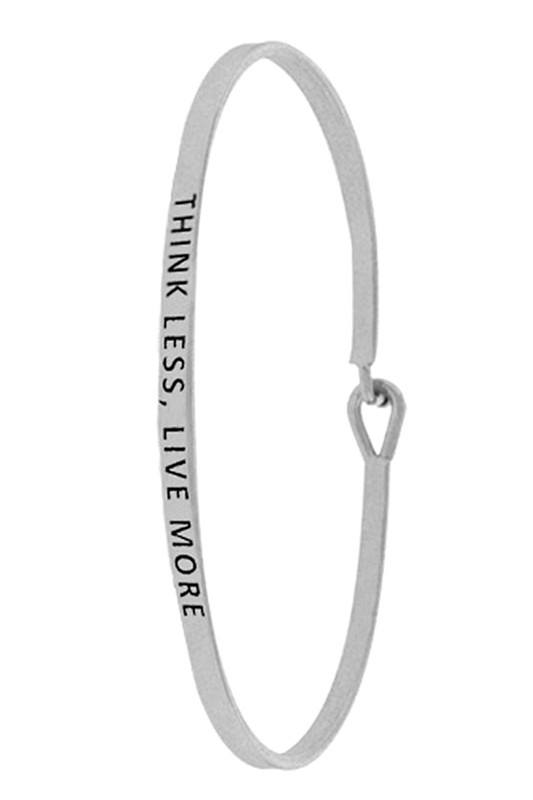 Think Less Live More Bangle Bracelet