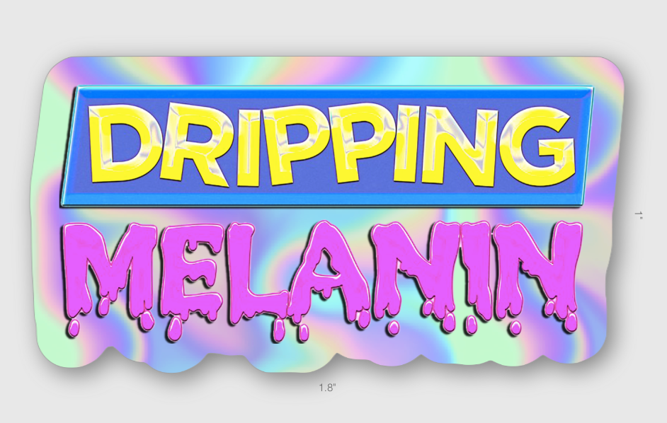 Dripping Melanin Holo  Sticker