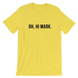 Oh, Hi Mark T-Shirt - Dank Meme Apparel