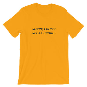 Sorry, I don't speak broke T-Shirt