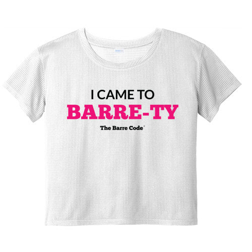 I CAME TO BARRE-TY Mesh Tee