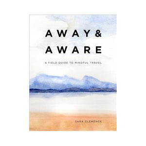 Away and Aware by Sara Clemence