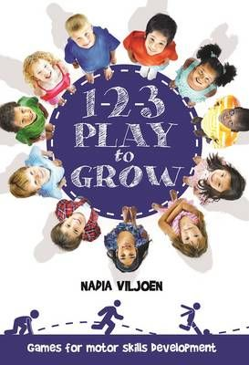 1-2-3 Play To Grow: Games For Motor Skills Development