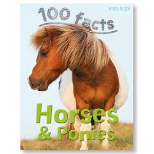 100 Facts: Horses & Ponies