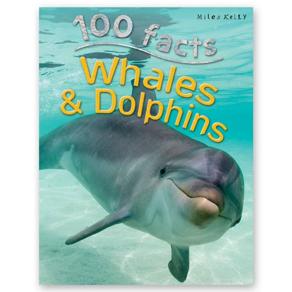 100 Facts: Whales & Dolphins