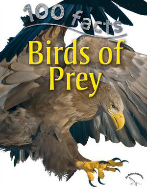 100 Facts: Birds of Prey