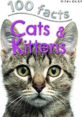 100 Facts: Cats & Kittens