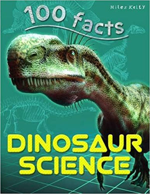 100 Facts: Dinosaur Science