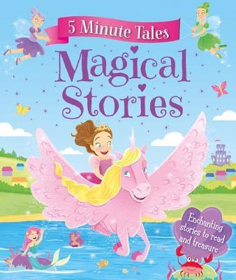 5 Minute Tales: Magical Stories