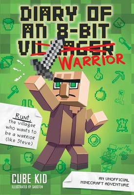 Minecraft: Diary of an 8-Bit Warrior (Book 1)