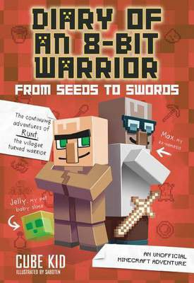 Minecraft: Diary of an 8-Bit Warrior: From Seeds to Swords (Book 2)