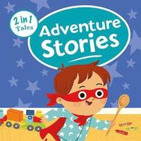 Adventure Stories 2 in 1 Tales