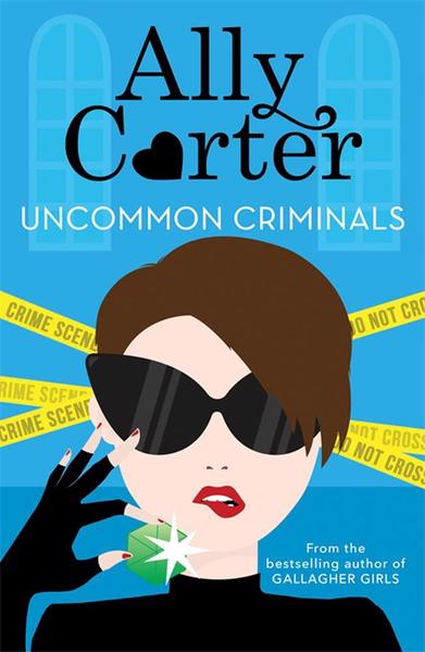 Ally Carter: Uncommon Criminals